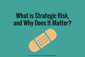 strategic risk, risk management, strategic plan, strategic planning