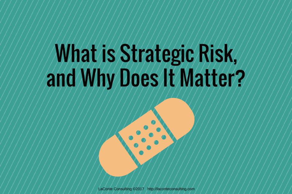 strategic risk, risk management, strategic plan, strategic planning