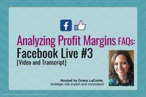 profit margin, profit margins, analyzing profit, profitability, business profit, net profit, financial profit, Facebook Live, FB Live, strategic risk