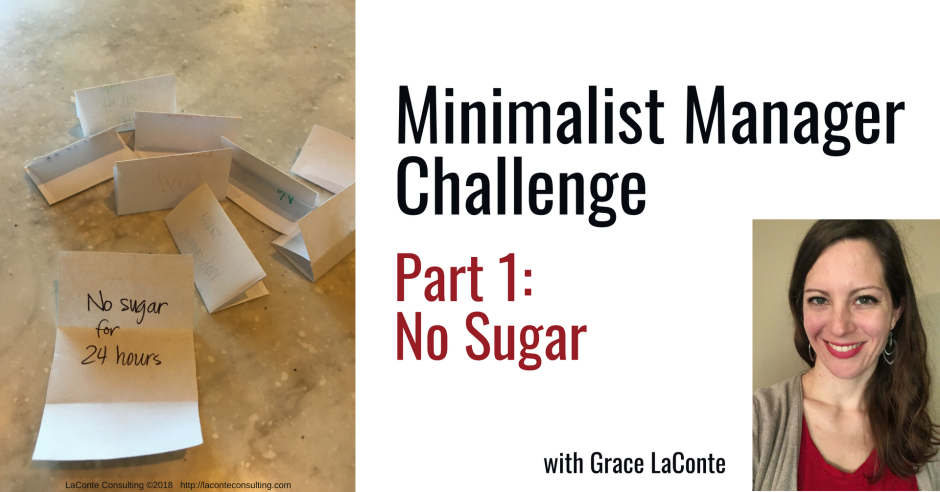 minimalist manager, the minimalist manager, minimalist challenge, sugar, no sugar, low sugar, management, strategic risk