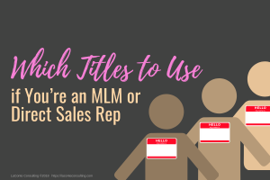 job title, title to use, MLM title, direct sales title, MLM rep, Multi-Level Marketing, MLM sales, MLM sales rep, sales title, job title