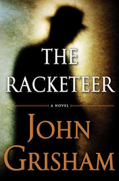 The Racketeer , John Grisham, novel, mystery, criminal mystery, lawyer, book, book review